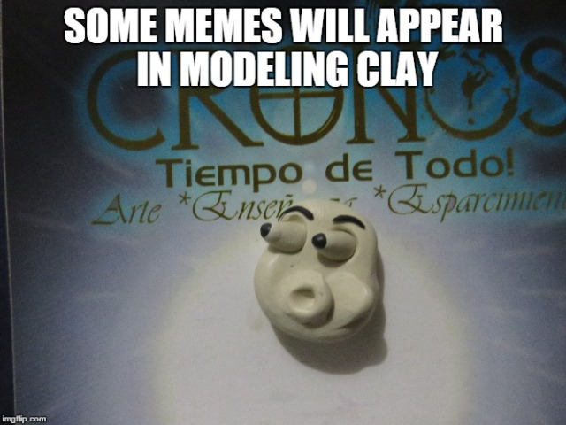 Memes Aldo Rodrigo Sanchez Tovar CRONOS Tiempo de Todo Monterrey Plastilina Modeling Clay (5)